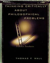 Thinking Critically About Philosophical Problems by Thomas F. Wall image