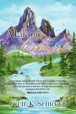 A Life in Christ by Julie, K Shirkey image