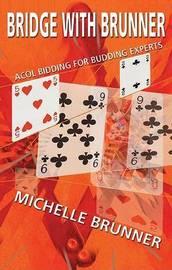 Bridge with Brunner: Acol Bidding for Budding Experts by Michelle Brunner image