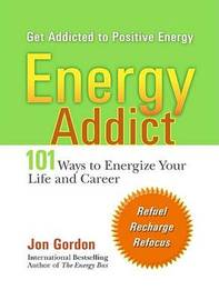 Energy Addict by Jon Gordon