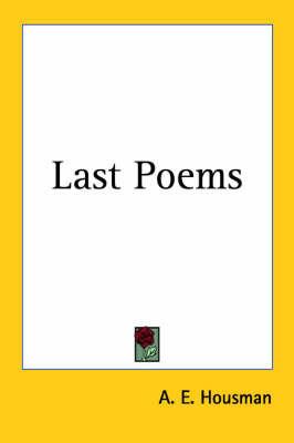 Last Poems by A.E. Housman