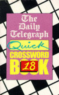 The Daily Telegraph Quick Crosswords Book 18 by Telegraph Group Limited