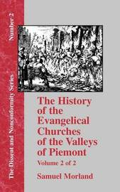 History of the Evangelical Churches of the Valleys of Piemont - Vol. 2 by Samuel Morland