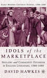 Idols of the Marketplace by D. Hawkes