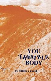 You Tremble Body by Dudley C Gould