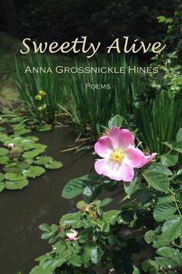 Sweetly Alive by Anna Grossnickle Hines image