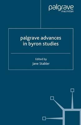 Palgrave Advances in Byron Studies by Jane Stabler