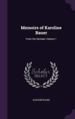 Memoirs of Karoline Bauer by Karoline Bauer image