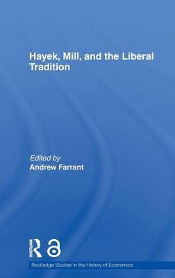 Hayek, Mill and the Liberal Tradition (Open Access)
