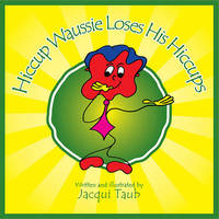 Hiccup Waussie Loses His Hiccups by Jacqui Taub image