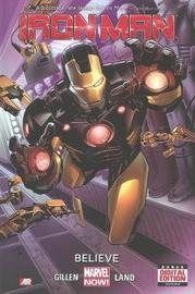 Iron Man - Volume 1: Believe (marvel Now) by Kieron Gillen