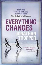 Everything Changes by Jonathan Tropper image