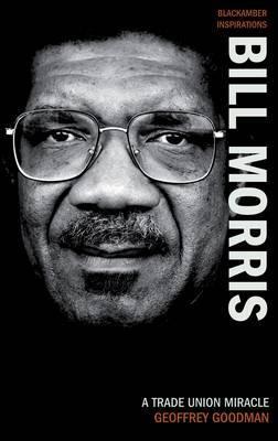 Bill Morris by Geoffrey Goodman