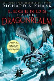 Legends of the Dragonrealm by Richard A Knaak