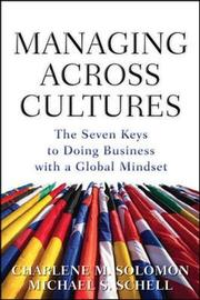 Managing Across Cultures: The 7 Keys to Doing Business with a Global Mindset by Charlene Solomon image