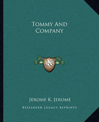 Tommy and Company by Jerome Klapka Jerome