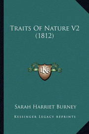 Traits of Nature V2 (1812) by Sarah Harriet Burney