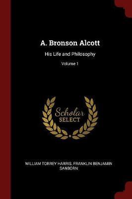 A. Bronson Alcott by William Torrey Harris