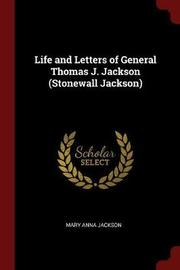 Life and Letters of General Thomas J. Jackson (Stonewall Jackson) by Mary Anna Jackson image