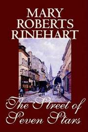 The Street of Seven Stars by Mary Roberts Rinehart, Fiction, Romance by Mary Roberts Rinehart image
