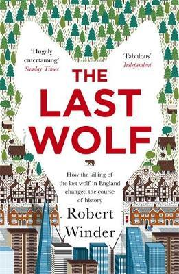 The Last Wolf by Robert Winder