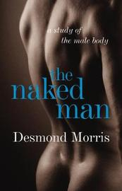 The Naked Man: A Study of the Male Body by Desmond Morris image