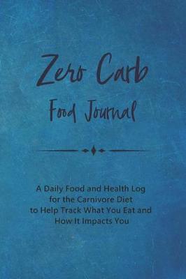 Zero Carb Food Journal by Blazing Fields Press image