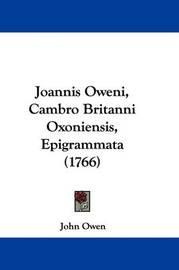 Joannis Oweni, Cambro Britanni Oxoniensis, Epigrammata (1766) by John Owen