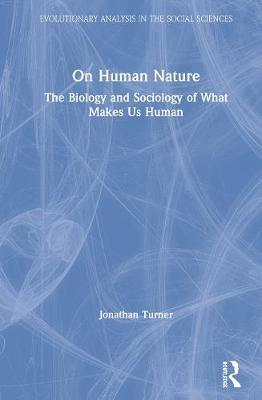 On Human Nature by Jonathan H Turner