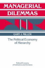 Managerial Dilemmas by Gary J Miller