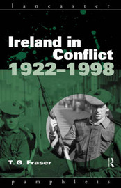 Ireland in Conflict 1922-1998 by T.G. Fraser image