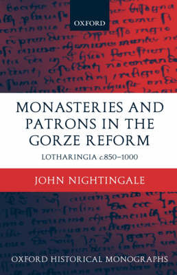 Monasteries and Patrons in the Gorze Reform by John Nightingale image