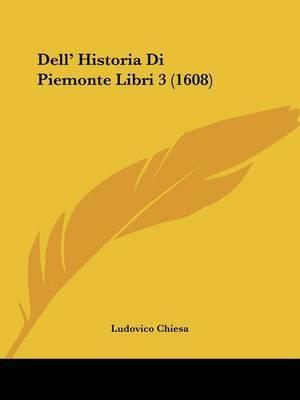 Dell' Historia Di Piemonte Libri 3 (1608) by Ludovico Chiesa image