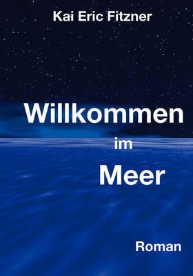 Willkommen Im Meer by Kai Eric Fitzner