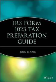 IRS Form 1023 Tax Preparation Guide by Jody Blazek