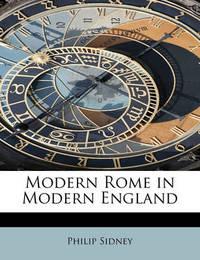 Modern Rome in Modern England by Sir Philip Sidney, Sir