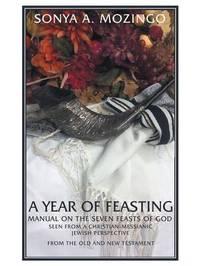 A Year of Feasting by Sonya a Mozingo