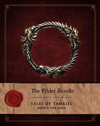 Elder Scrolls Online: Tales of Tamriel - Volume 1 The Land by Bethesda Softworks