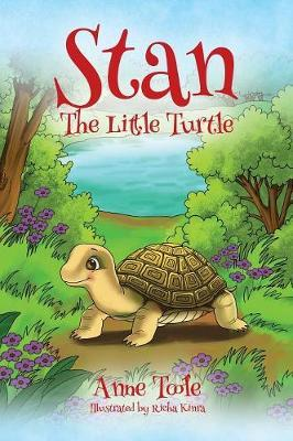 Stan, The Little Turtle by Anne Toole