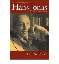 The Life and Thought of Hans Jonas by Christian Wiese image