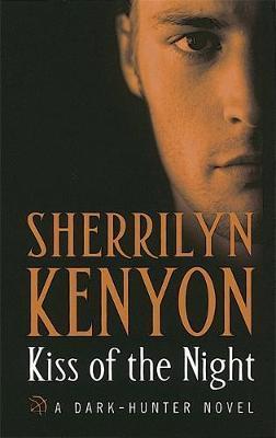 Kiss of the Night (Dark Hunter #5) by Sherrilyn Kenyon