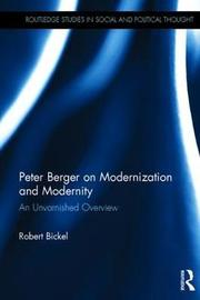 Peter Berger on Modernization and Modernity by Robert Bickel image