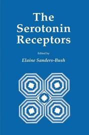 The Serotonin Receptors by Elaine Sanders-Bush