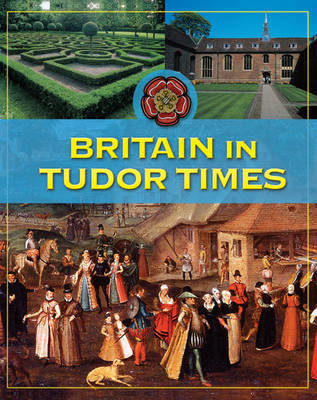 Britain in Tudor Times by Fiona MacDonald