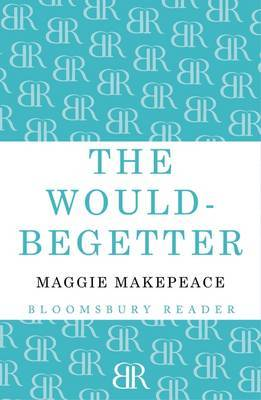 The Would-Begetter by Maggie Makepeace