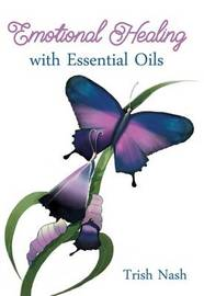Emotional Healing with Essential Oils by Trish Nash image