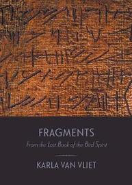 Fragments by Karla Van Vliet