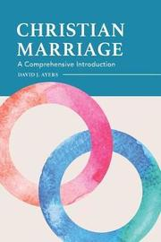 Christian Marriage by David Ayers