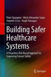 Building Safer Healthcare Systems by Peter Spurgeon