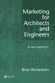 Marketing for Architects and Engineers by Brian Richardson image